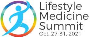 Lifestyle Medicine Summit Oct. 27-31, 2021